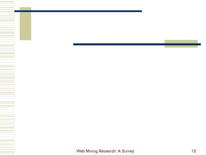Web Mining Research: A Survey 12