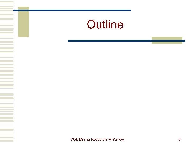Outline Web Mining Research: A Survey 2