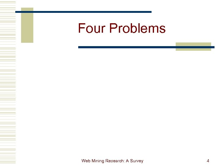 Four Problems Web Mining Research: A Survey 4