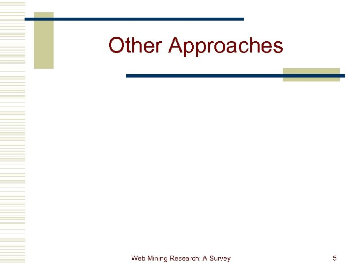 Other Approaches Web Mining Research: A Survey 5
