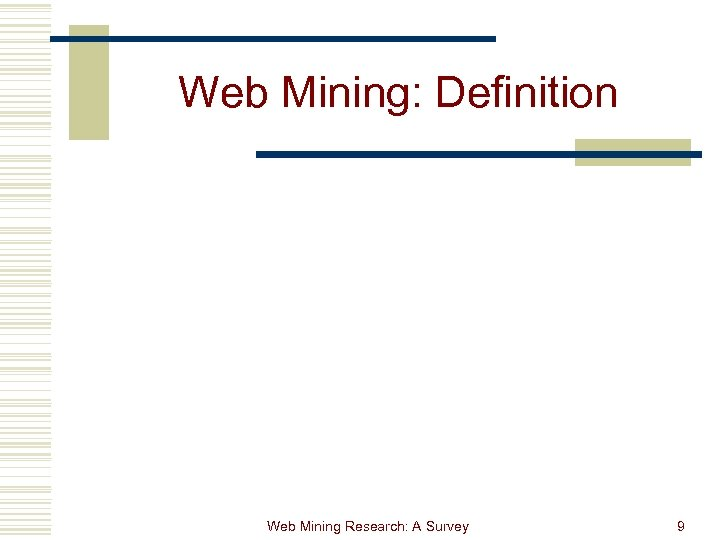 Web Mining: Definition Web Mining Research: A Survey 9