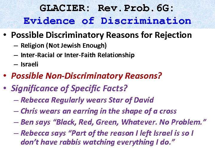 GLACIER: Rev. Prob. 6 G: Evidence of Discrimination • Possible Discriminatory Reasons for Rejection