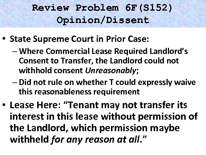 Review Problem 6 F(S 152) Opinion/Dissent • State Supreme Court in Prior Case: –