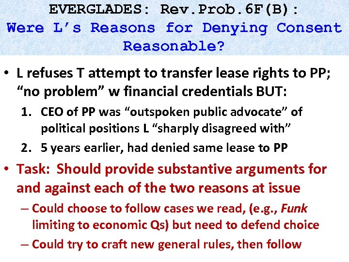 EVERGLADES: Rev. Prob. 6 F(B): Were L's Reasons for Denying Consent Reasonable? • L