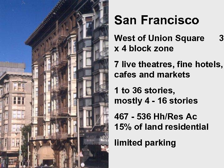 San Francisco West of Union Square x 4 block zone 3 7 live theatres,