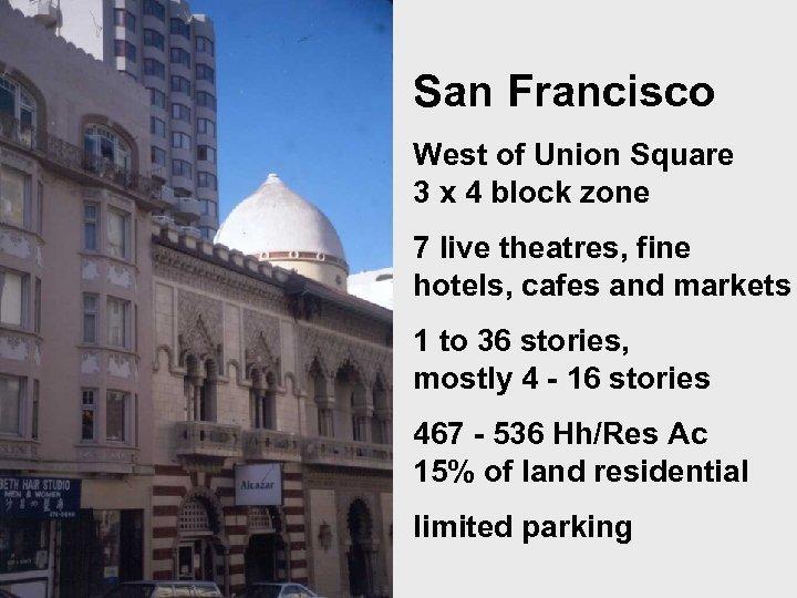 San Francisco West of Union Square 3 x 4 block zone 7 live theatres,