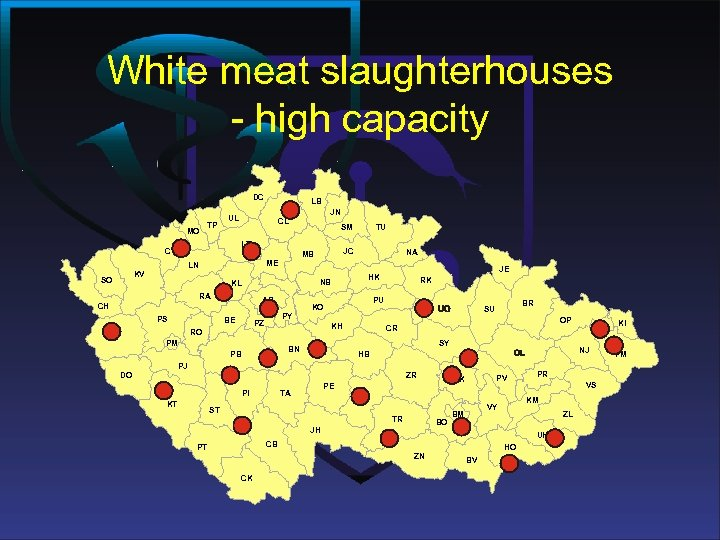 White meat slaughterhouses - high capacity DC MO TP JN UL CL JC MB