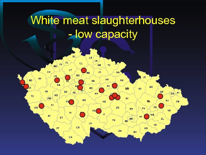 White meat slaughterhouses - low capacity DC MO TP JN UL CL JC MB
