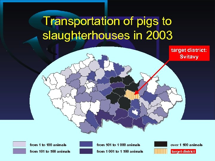 Transportation of pigs to slaughterhouses in 2003 target district: Svitavy from 1 to 100