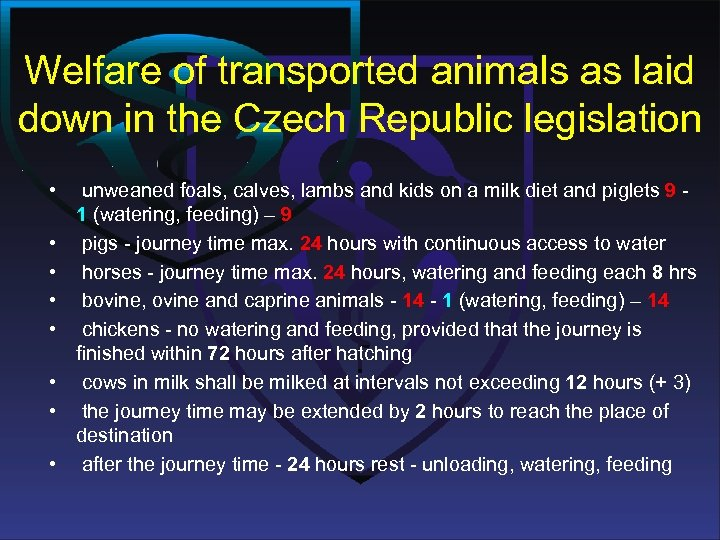Welfare of transported animals as laid down in the Czech Republic legislation • •
