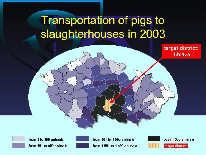Transportation of pigs to slaughterhouses in 2003 target district: Jihlava from 1 to 100