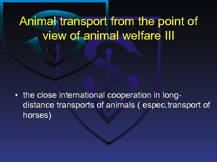 Animal transport from the point of view of animal welfare III • the close