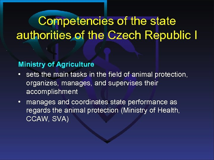 Competencies of the state authorities of the Czech Republic I Ministry of Agriculture •