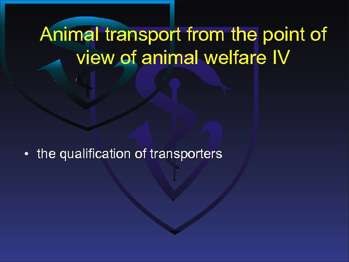 Animal transport from the point of view of animal welfare IV • the qualification