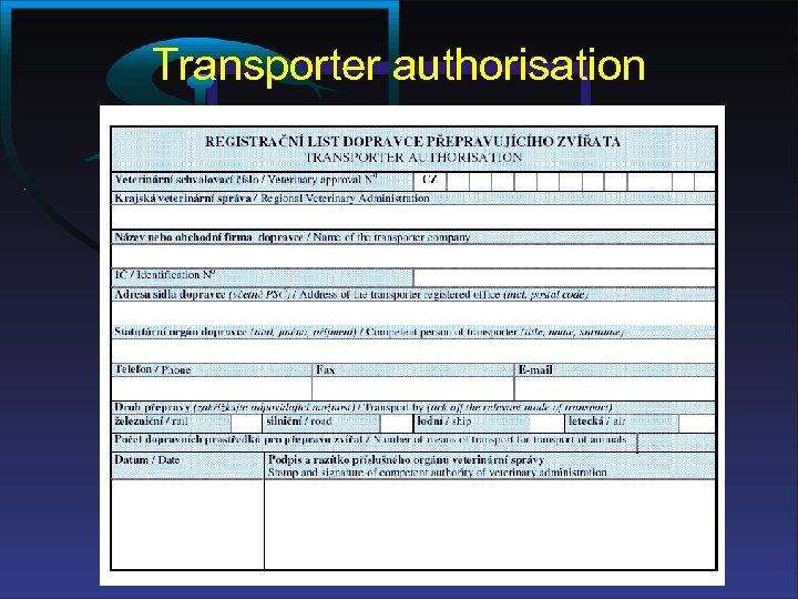 Transporter authorisation