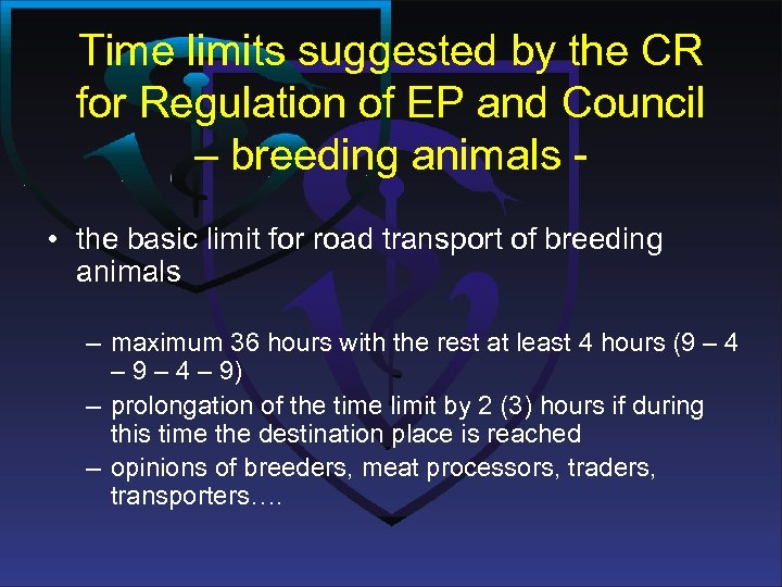 Time limits suggested by the CR for Regulation of EP and Council – breeding