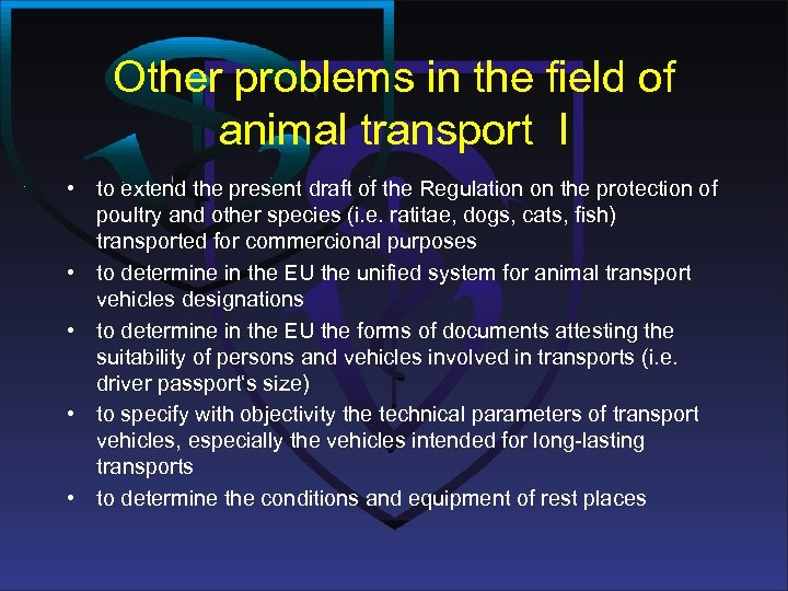 Other problems in the field of animal transport I • to extend the present