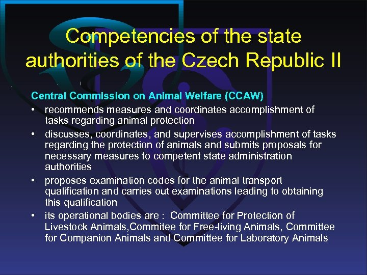 Competencies of the state authorities of the Czech Republic II Central Commission on Animal