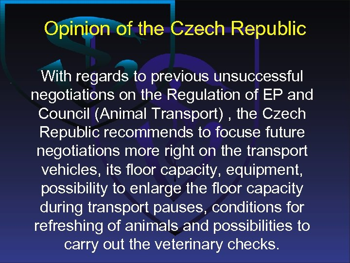 Opinion of the Czech Republic With regards to previous unsuccessful negotiations on the Regulation