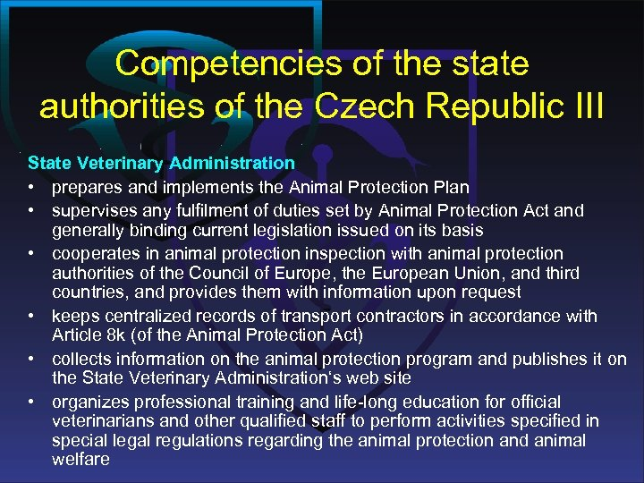 Competencies of the state authorities of the Czech Republic III State Veterinary Administration •