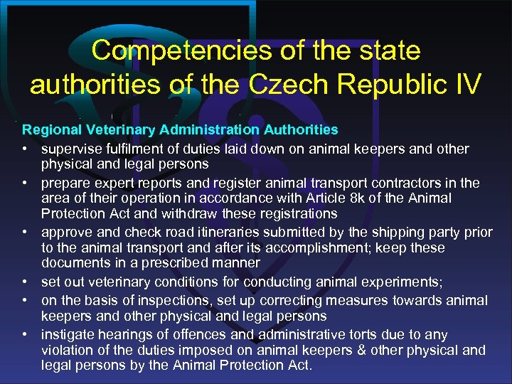Competencies of the state authorities of the Czech Republic IV Regional Veterinary Administration Authorities
