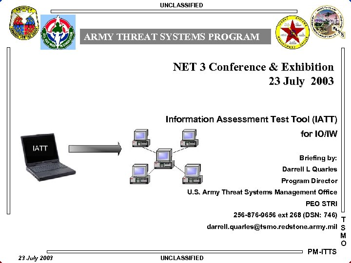 UNCLASSIFIED ARMY THREAT SYSTEMS PROGRAM NET 3 Conference & Exhibition 23 July 2003 Information