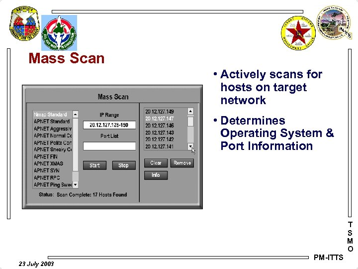 Mass Scan • Actively scans for hosts on target network • Determines Operating System