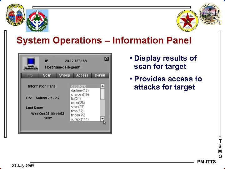 System Operations – Information Panel • Display results of scan for target • Provides