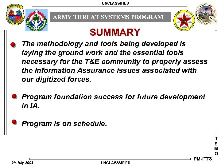 UNCLASSIFIED ARMY THREAT SYSTEMS PROGRAM SUMMARY The methodology and tools being developed is laying