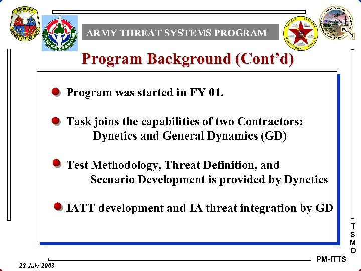 ARMY THREAT SYSTEMS PROGRAM Program Background (Cont'd) Program was started in FY 01. Task