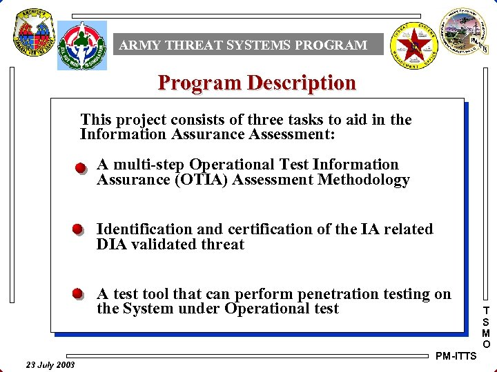 ARMY THREAT SYSTEMS PROGRAM Program Description This project consists of three tasks to aid