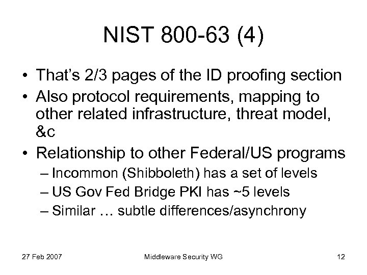 NIST 800 -63 (4) • That's 2/3 pages of the ID proofing section •