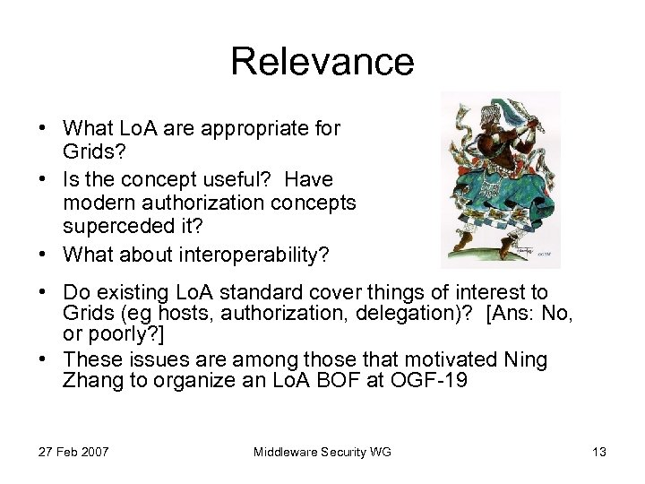 Relevance • What Lo. A are appropriate for Grids? • Is the concept useful?