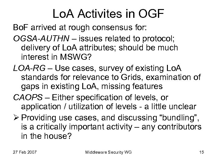 Lo. A Activites in OGF Bo. F arrived at rough consensus for: OGSA-AUTHN –