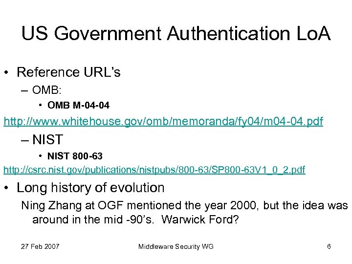 US Government Authentication Lo. A • Reference URL's – OMB: • OMB M-04 -04