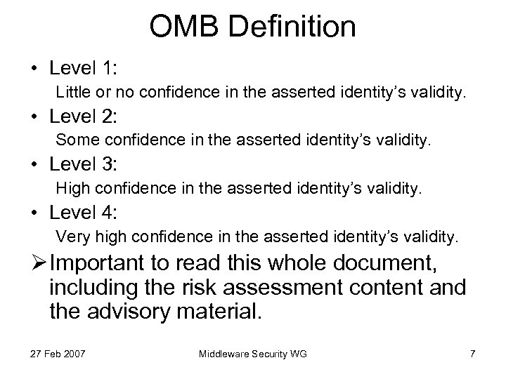 OMB Definition • Level 1: Little or no confidence in the asserted identity's validity.