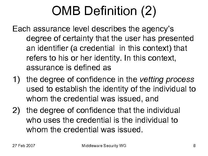 OMB Definition (2) Each assurance level describes the agency's degree of certainty that the