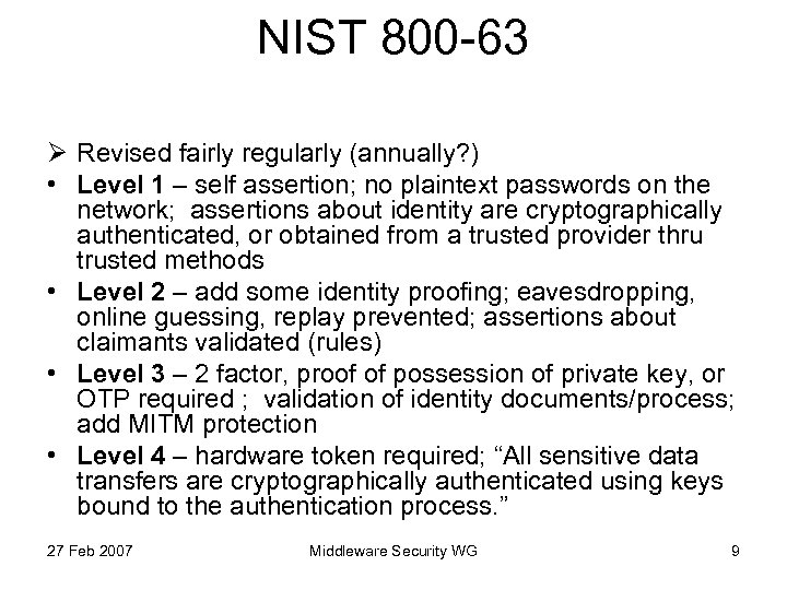 NIST 800 -63 Ø Revised fairly regularly (annually? ) • Level 1 – self