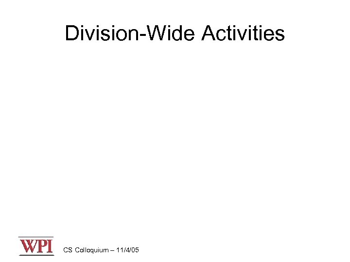 Division-Wide Activities CS Colloquium – 11/4/05