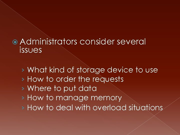 Administrators issues consider several › What kind of storage device to use ›