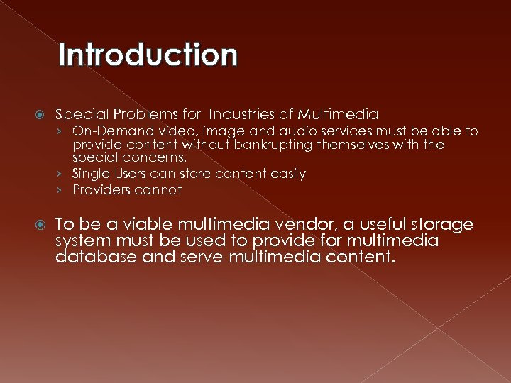 Introduction Special Problems for Industries of Multimedia › On-Demand video, image and audio services