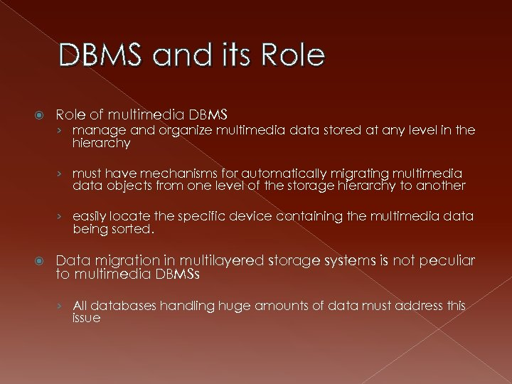 DBMS and its Role of multimedia DBMS › manage and organize multimedia data stored