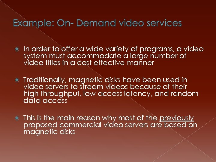Example: On- Demand video services In order to offer a wide variety of programs,