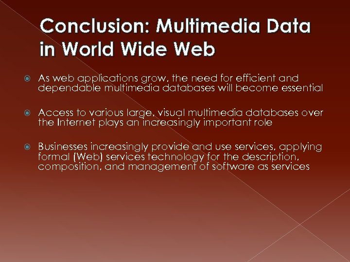 Conclusion: Multimedia Data in World Wide Web As web applications grow, the need for