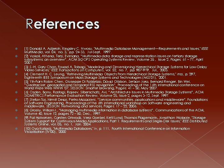 References [1] Donald A. Adjeroh, Kingsley C. Nwosu,