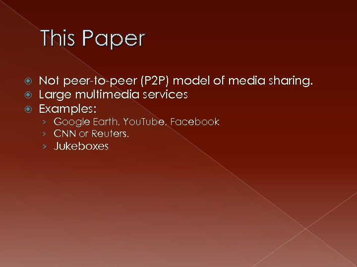 This Paper Not peer-to-peer (P 2 P) model of media sharing. Large multimedia services