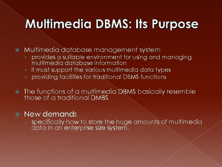 Multimedia DBMS: Its Purpose Multimedia database management system › provides a suitable environment for