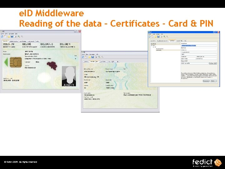 e. ID Middleware Reading of the data – Certificates - Card & PIN ©