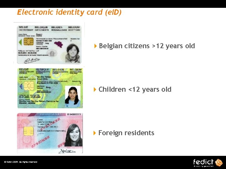 Electronic identity card (e. ID) 4 Belgian citizens >12 years old 4 Children <12