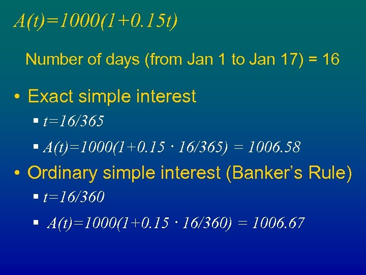 A(t)=1000(1+0. 15 t) Number of days (from Jan 1 to Jan 17) = 16